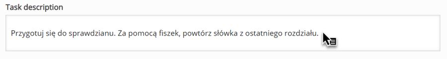 zakładka Task description z wpisanym w pasku tekstem Przygotuj się do sprawdzianu. Za pomocą fiszek, powtórz słówka z ostatniego rozdziału