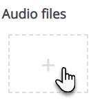 tekst Audio files, pod którym znajduje się karta z wyśrodkowanym znakiem plus