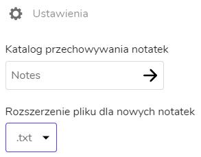 widok zakładki Ustawienia z opcjami wyboru katalogu do przechowywania notatek i ustawienia rodzaju rozszerzenia pliku