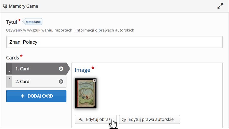 edytor do tworzenia materiałów typu Memory Game, gdzie w polu Tytuł znajduje się tekst Znani Polacy, a poniżej znajduje się zakładka Card i Image, gdzie dodawane są grafiki oraz został zaznaczony przycisk Edytuj obraz